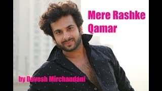 Mere Rashke Qamar (Devesh Mirchandani)