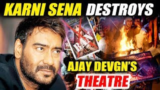 Karni Sena Destroys Ajay Devgn's Theatre In UP For Screening Padmaavat