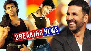 Salman And Shahid To Play Young Role In Next, Akshay Taunts Sanjay Dutt