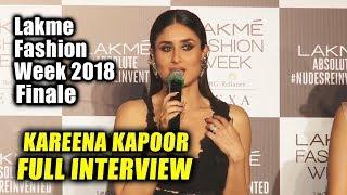 Kareena Kapoor Khan FULL INTERVIEW | Lakme Fashion Week 2018 Finale | LFW 2018