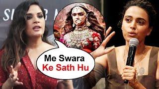 Richa Chadda Reaction On Swara Bhaskar Padmaavat Controversy