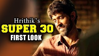 SUPER 30 First Look Out | Hrithik Roshan | Anand Kumar Biopic