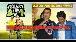 Salman Khan Praises Freaky Ali Nawazuddin Siddiqui