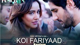 Koi Fariyaad Song Review | Tum Bin 2