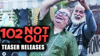 102 Not Out | TEASER OUT | Amitabh Bachchan, Rishi Kapoor