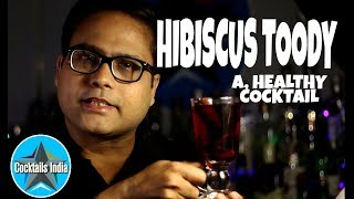 how to make hibiscus toddy in hindi | healthy cocktail | brandy cocktail recipe | cocktail in hindi