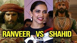 Deepika Padukone Reaction On Ranveer Vs Shahid In Padmaavat | Khilji Vs Ratan Singh