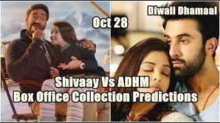 Shivaay Vs Ae Dil Hai Mushkil Box Office Collection