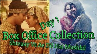 Shivaay Vs Ae Dil Hai Mushkil Box Office Collection Day 1