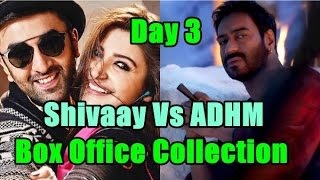Shivaay Vs Ae Dil Hai Mushkil Box Office Collection Day 3