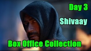 Shivaay Box Office Collection Day 3