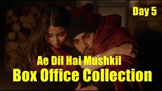 Ae Dil Hai Mushkil Box Office Collection Day 5