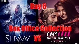 Shivaay Vs Ae Dil Hai Mushkil Box Office Collection Day 6