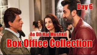 Ae Dil Hai Mushkil Box Office Collection Day 6