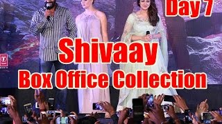 Shivaay Box Office Collection Day 7
