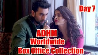 Ae Dil Hai Mushkil Worldwide Box Office Collection Day 7