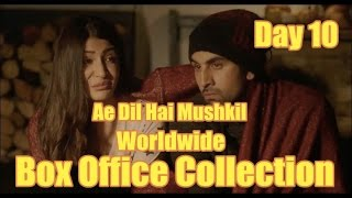 Ae Dil Hai Mushkil Worldwide Box Office Collection Day 10