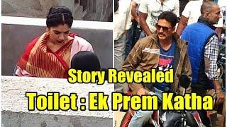 Toilet: Ek Prem Katha Story Revealed I Akshay Kumar I Bhumi Pednekar