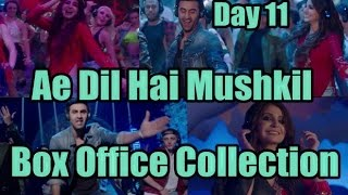 Ae Dil Hai Mushkil Box Office Collection Day 11