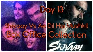 Shivaay Vs Ae Dil Hai Mushkil Box Office Collection Day 13