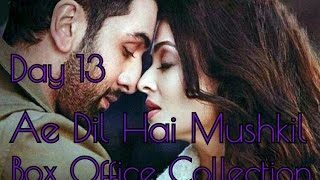 Ae Dil Hai Mushkil Box Office Collection Day 13