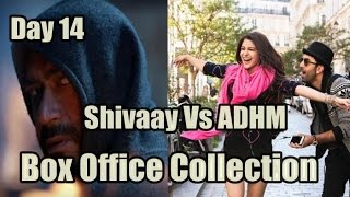 Shivaay Vs Ae Dil Hai Mushkil Box Office Collection Day 14