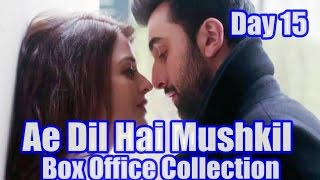 Ae Dil Hai Mushkil Box Office Collection Day 15