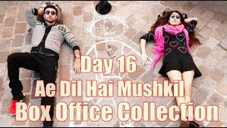 Ae Dil Hai Mushkil Box Office Collection Day 16
