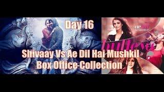 Shivaay Vs Ae Dil Hai Mushkil Box Office Collection Day 16