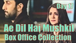 Ae Dil Hai Mushkil Box Office Collection Day 17