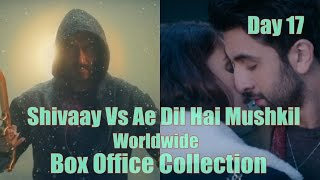 Shivaay Vs Ae Dil Hai Mushkil Worldwide Box Office Collection Day 17