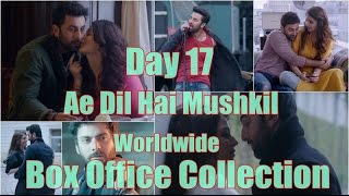 Ae Dil Hai Mushkil Worldwide Box Office Collection Day 17