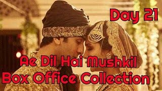 Ae Dil Hai Mushkil Box Office Collection Day 21