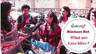 Hot Kiss or Love Bite, What Girls and Boys like | CafeMarathi Bindaas Bol