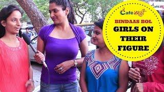 Hot Girls talk about their Figure | Open Question | CafeMarathi - Bindaas Bol