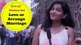 Love Marriage or Arrange Marriage | Bindaas Bol