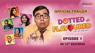 Dotted Ki Flavoured | Web Series Official Trailer
