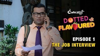 Ep - 1 Dotted Ki Flavoured Web Series | The Job Interview | CafeMarathi