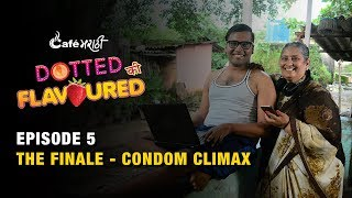 Ep - 5 Dotted Ki Flavoured | Condom Climax | CafeMarathi