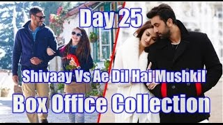 Shivaay Vs Ae Dil Hai Mushkil Box Office Collection Day 25
