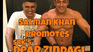 Salman Khan Promotes Shah Rukh Khan Starrer Dear Zindagi
