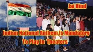 Indian National Anthem Must Be Played In Theaters