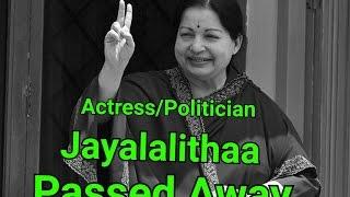 Tamilnadu Chief Minister Jayalalithaa Passed Away