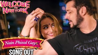 Salman-Sonakshi's NAIN PHISAL GAYE Song Out | Welcome to New York