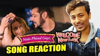 Nain Phisal Gaye Song Reaction l Salman Khan, Sonakshi Sinha | Welcome To New York | 4/5 Stars