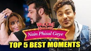 Nain Phisal Gaye Song | TOP 5 BEST MOMENTS | Welcome To New York | Salman Khan, Sonakshi