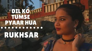 Dil ko Tumse Pyar Hua (Female Version) | The Kroonerz Project | FT. Rukhsar | Cover | RHTDM