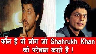 Shahrukh Khan Ko Kaun Tang Karta Hai