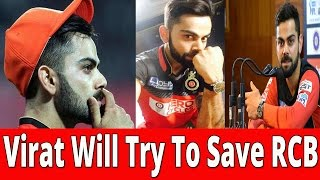 RCB Vs SRH IPL 2017 Match: Virat Will Try To Save RCB