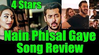 Nain Phisal Gaye Song Review l Salman Khan l Sonakshi Sinha